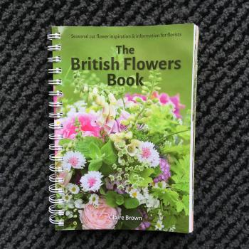 Claire Brown's British Flowers Book is a handy reference guide to flowers through the seasons for florists.